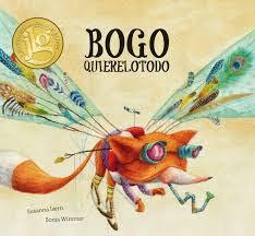 Bogo Quierelotodo / Bogo, The Fox Who Wanted Everything