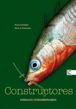 Constructores. Animales extraordinarios / Extraordinary Animals: Builders