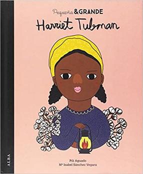 Pequeña & Grande: Harriet Tubman