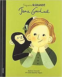 Pequeña & Grande. Jane Goodall