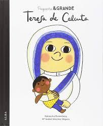 Pequeña & Grande. Teresa de Calcuta