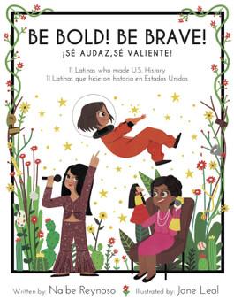 Be bold! Be brave! Sé audaz, sé valiente! (Bilingual)