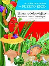 A lomo de cuento por Puerto Rico: El huerto de los viejitos