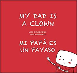 Mi Papá Es Un Payaso/  My Dad Is A Clown