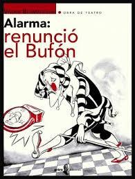 Alarma: renunció el Bufón