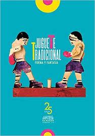 Juguete Tradicional I: Forma y fantasía