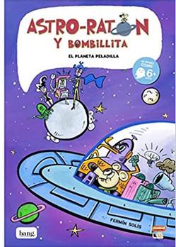 Astro-Ratón y Bombillita 4. El planeta peladilla.