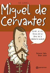 Me llamo... Miguel de Cervantes