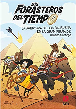 Los Forasteros del tiempo 7: La aventura de los Balbuena en la gran pirámide
