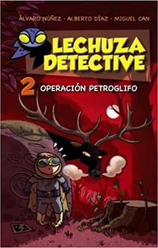 Lechuza Detective 2. Operación Petroglifo