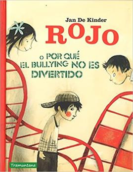 Rojo o por qué el bullying no es divertido