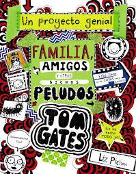 Un proyecto genial familia, amigos, otros bichos peludos. Tom Gates