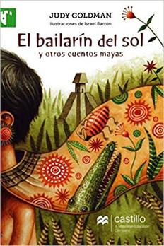El bailarín del sol y otros cuentos mayas