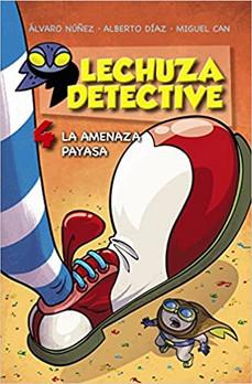 Lechuza Detective 4. La amenaza payasa