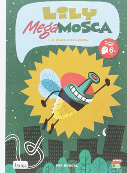 Lily Mega Mosca 1. El mundo patas arriba