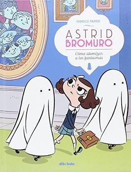 Astrid Bromuro 2. Cómo atomizar a los fantasmas