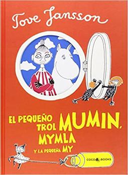 El pequeño trol MUMIN, MYMLA ,y la pequeña MY.