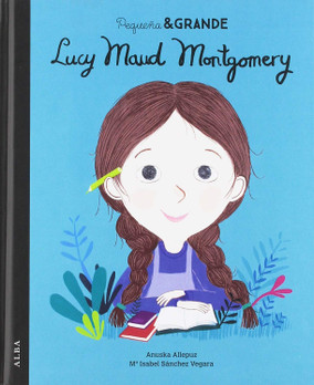 Lucy Maud Montgomery. Pequeña&Grande