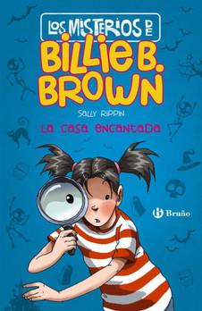 Los misterios de Billie B. Brown: La casa encantada