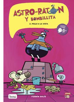 Astro-Raton y Bombillita 2. Pollo a la vista.