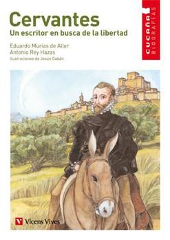 Cervantes. Un escritor en busca de la libertad