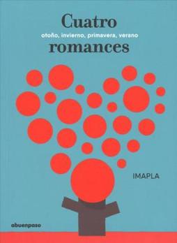 Cuatro romances: otoño, invierno, primavera, y verano.