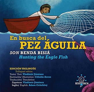 En busca del, Pez aguila. Son benda bisía Hunting of the Eagle Fish.