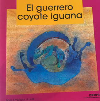 El guerrero coyote iguana. El enamorado del cielo.