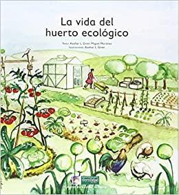 La vida del huerto ecológico