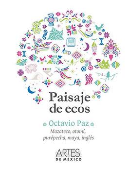 Paisaje de ecos. Español, mazateco, otomí, purépecha, maya, y ingles