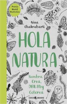 Hola Natura. siembra, crea, dibuja, y colorea.