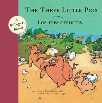 The three little pigs / Los tres cerditos / Bilingual