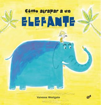 Cómo atrapar a un elefante