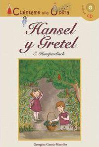 Cuéntame una Ópera: Hansel y Gretel (with CD)