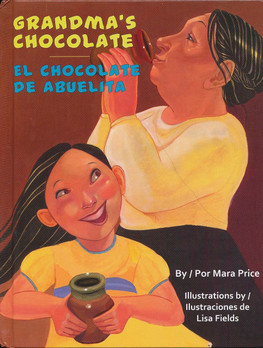 Grandma's Chocolate/El chocolate de Abuelita  (Bilingual)