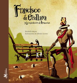 Francisco de Orellana y la Expedición al Amazonas