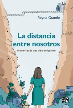 La distancia entre nosotros: memorias de una niña emigrante