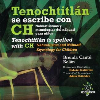 Tenochtitlán se escribe con CH