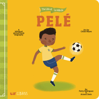 The life/La vida de Pelé (Bilingual)