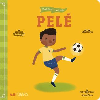 The life/La vida de Pelé (Bilingual)