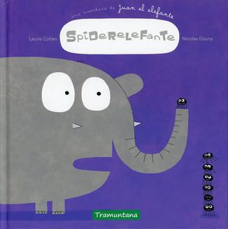 Spiderelefante: una aventura de Juan el elefante