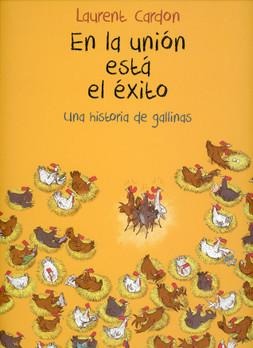 En la unión está el éxito. una historia de gallinas