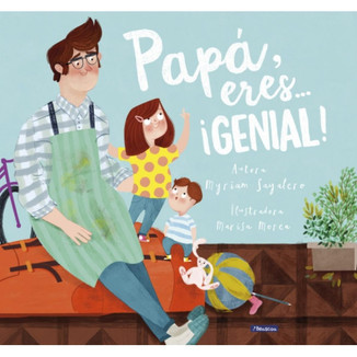 Papá, eres… ¡genial! / Dad, You Are Awesome!