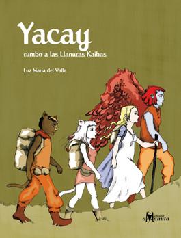 Yacay rumbo a las llanuras Kaibas