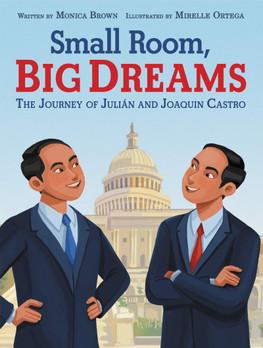 Small Room, Big Dreams: The Journey of Julián and Joaquin Castro (English)