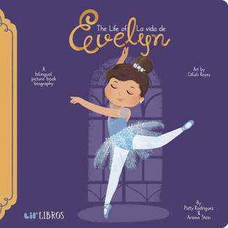 The Life of/La Vida de Evelyn Cisneros (bilingual)