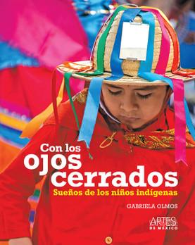 Con los ojos cerrados. Sueños de los niños indígenas. (HC)