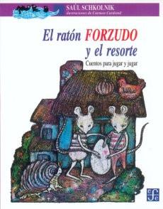El ratón forzudo y el resorte : cuentos para jugar y jugar
