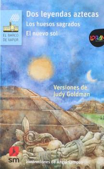 Dos leyendas aztecas: Los huesos sagrados y el nuevo sol