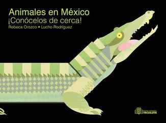Conócelos de cerca! Animales de México
